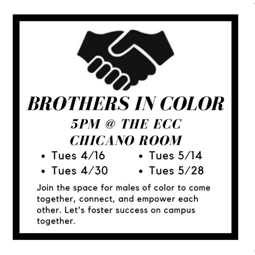 Brothers in Color meet at 5pm in the ECC Chicano Room every other Tuesday
